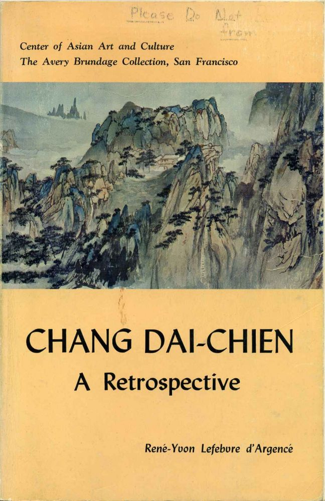 Chang Dai-chien: A Retrospective Exhibition. Illustrating a selection of fifty-four works painted by the Master from 1928 to 1970. Rene-Yvon Lefebvre d'Argence.