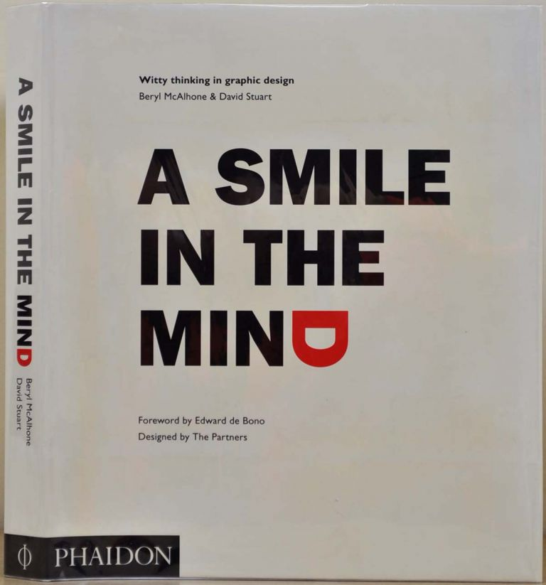 A Smile in the Mind: Witty Thinking in Graphic Design. Beryl McAlhone, David Stuart.