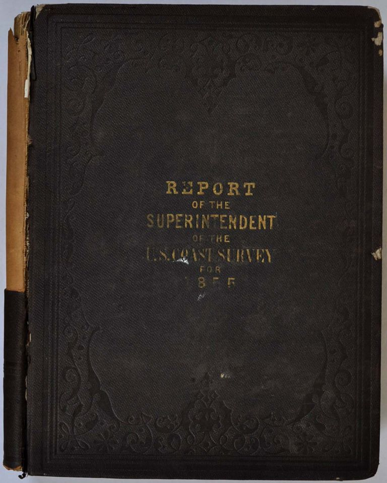REPORT OF THE SUPERINTENDENT OF THE COAST SURVEY, Showing the Progress of the Survey during the Year 1855. United States Coast Survey.