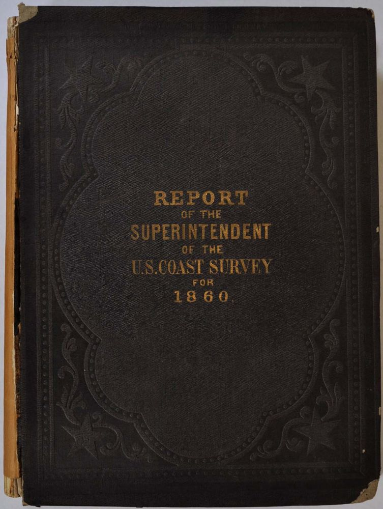 REPORT OF THE SUPERINTENDENT OF THE COAST SURVEY, Showing the Progress of the Survey during the Year 1860. United States Coast Survey.