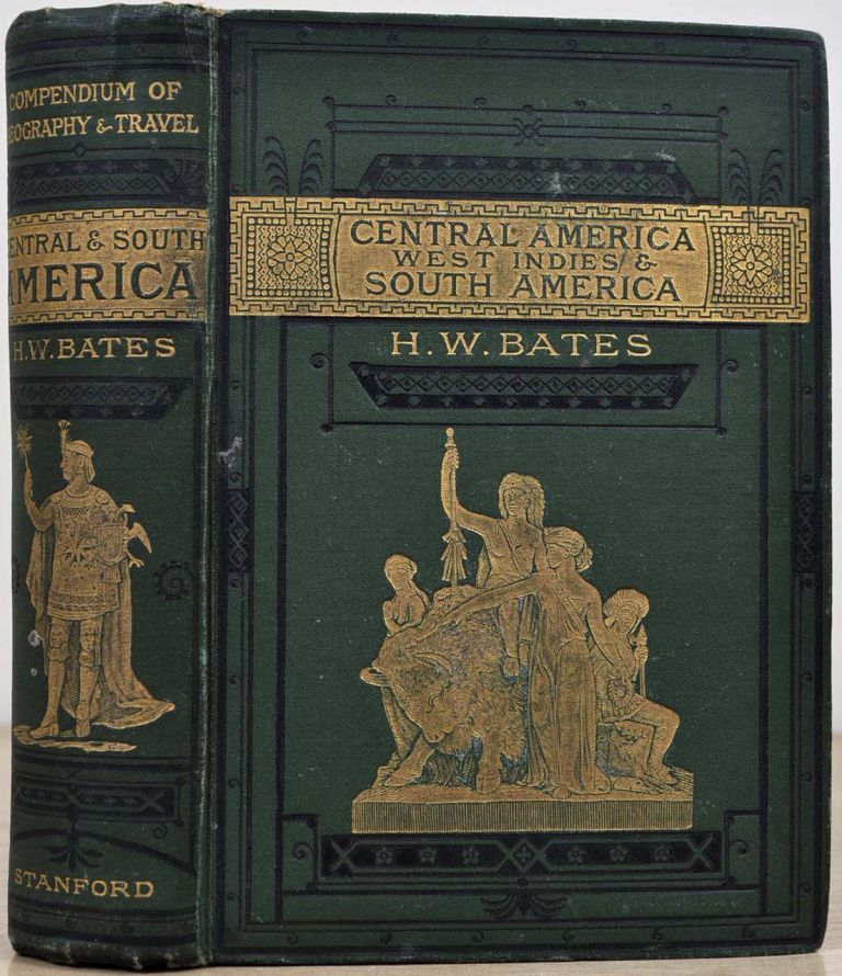 CENTRAL AMERICA, THE WEST INDIES and SOUTH AMERICA. Stanford's Compendium of Geography and Travel. Third edition. H. W. Bates.