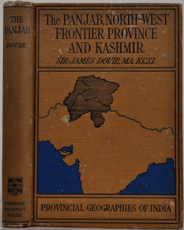 THE PANJAB, NORTH-WEST FRONTIER PROVINCE AND KASHMIR. James Douie.