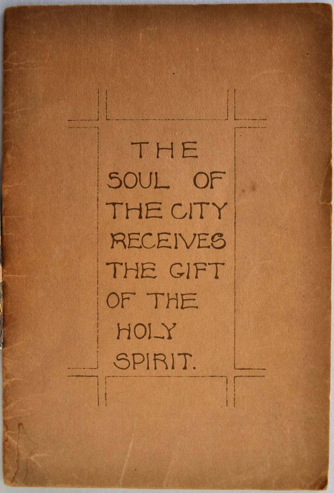 THE SOUL OF THE CITY RECEIVES THE GIFT OF THE HOLY SPIRIT. Nicholas Vachel Lindsay.