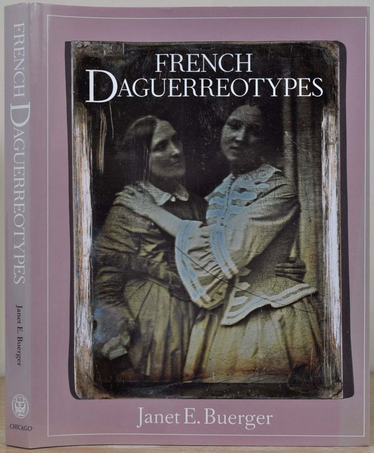 French Daguerreotypes. Janet E. Buerger.