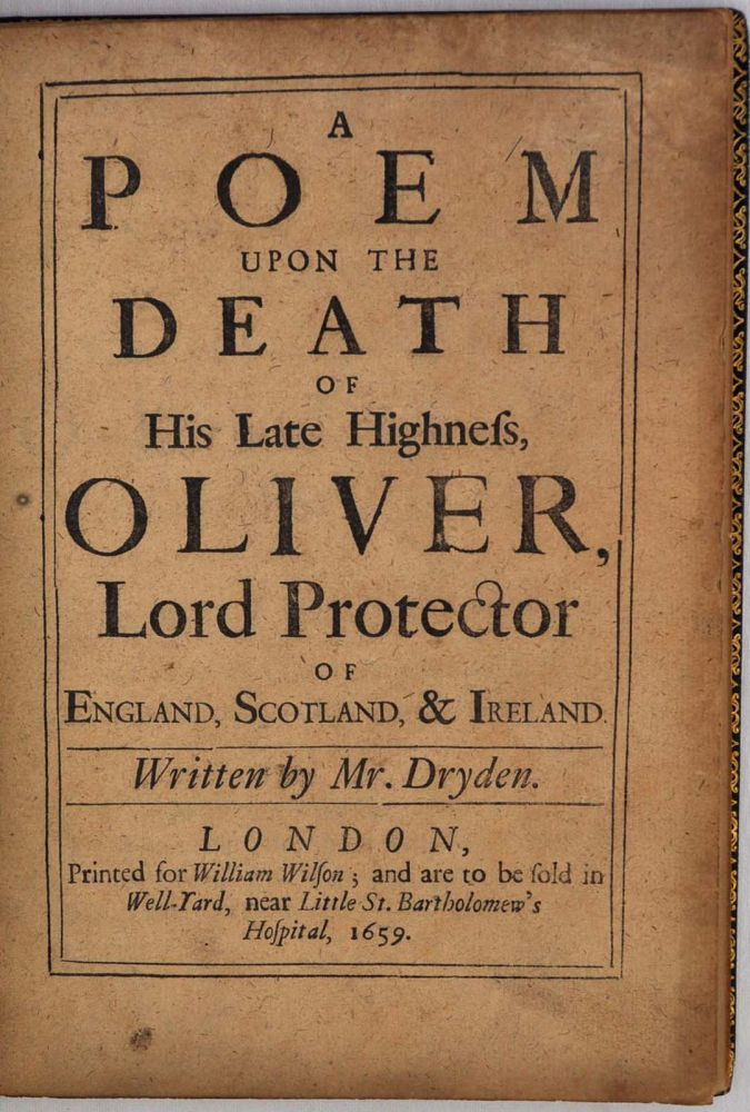 POEM UPON THE DEATH OF HIS LATE HIGHNESS, OLIVER, Lord Protector of England, Scotland, & Ireland. John Dryden.
