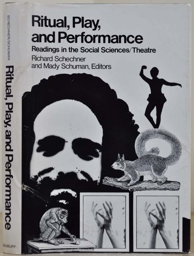 Ritual, Play, and Performance: Readings in the Social Sciences/Theatre. Signed and inscribed by Mady Schuman. Richard Schechner, Mady Schuman.