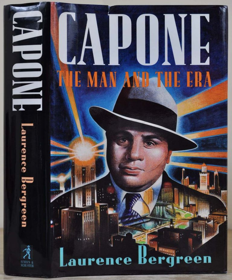CAPONE: The Man and the Era. Signed by Laurence Bergreen. Laurence Bergreen.