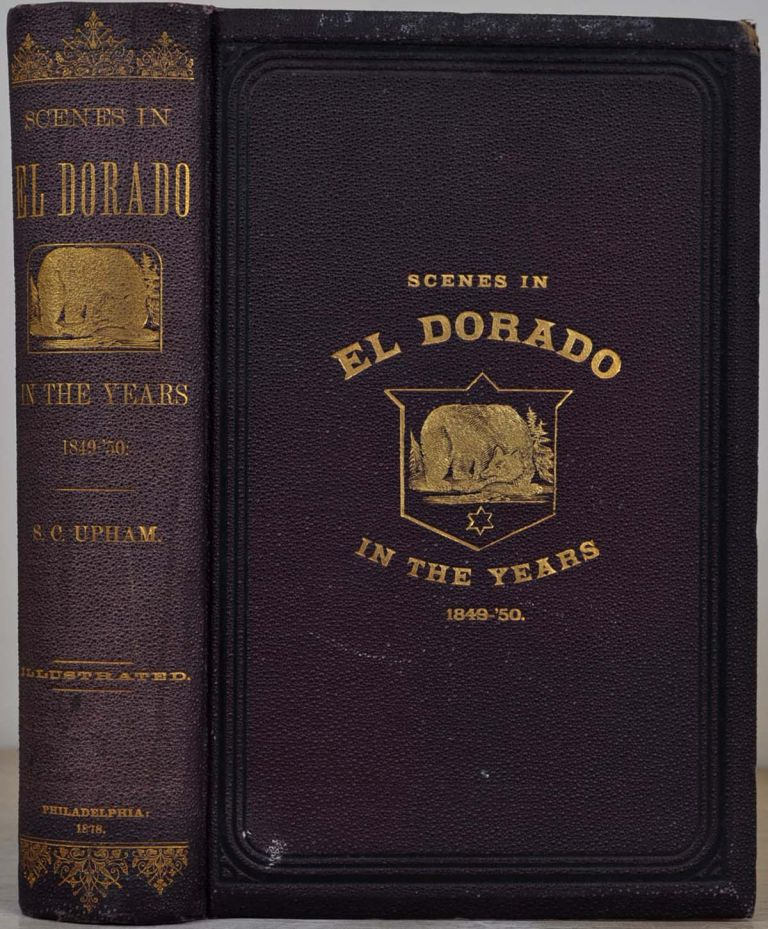 NOTES ON A VOYAGE TO CALIFORNIA VIA CAPE HORN, Together with Scenes in El Dorado in the Years 1849-'50. Samuel C. Upham.