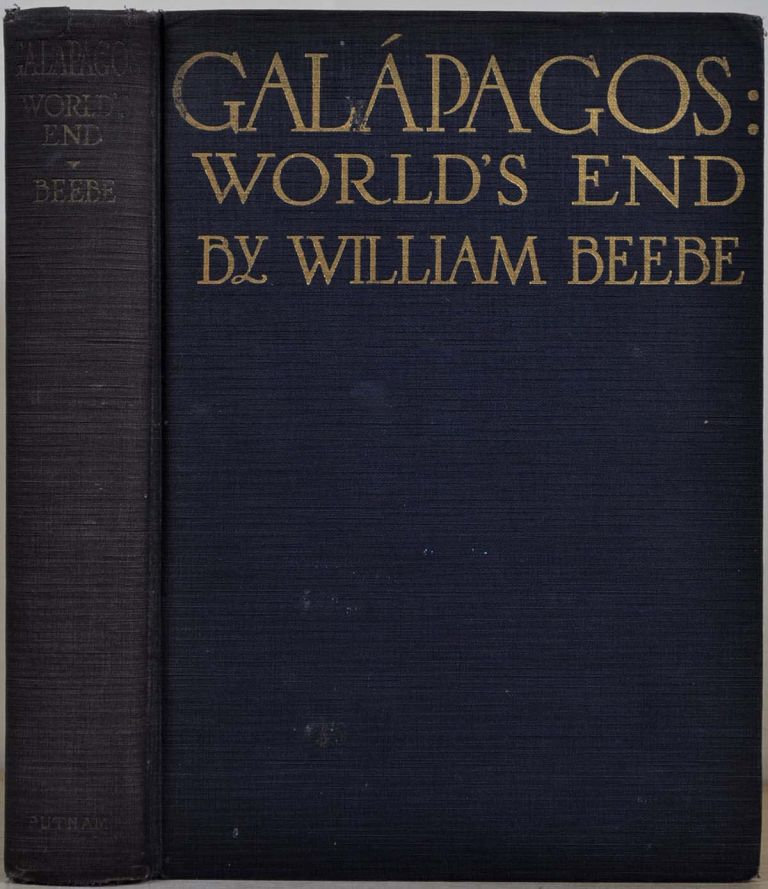 GALAPAGOS. World's End. Signed and inscribed by William Beebe. William Beebe.