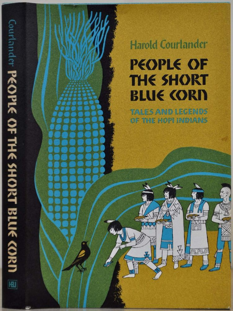 People of the Short Blue Corn: Tales and Legends of the Hopi Indians. Harold Courlander.
