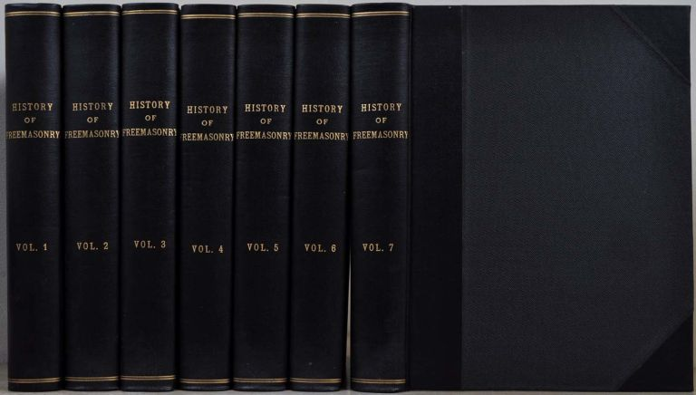 THE HISTORY OF FREEMASONRY. With the History of its Introduction and Progress in the United States, the History of the Symbols of Freemasonry, and the History of the A.A. Scottish Rite. Seven volume set. Albert Gallatin Mackey, William R. Singleton.