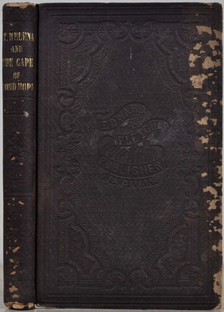 ST. HELENA AND THE CAPE OF GOOD HOPE: or, Incidents in the Missionary Life of the Rev. James M'Gregor Bertram of St. Helena. Edwin F. Hatfield, James M'Gregor Bertram.