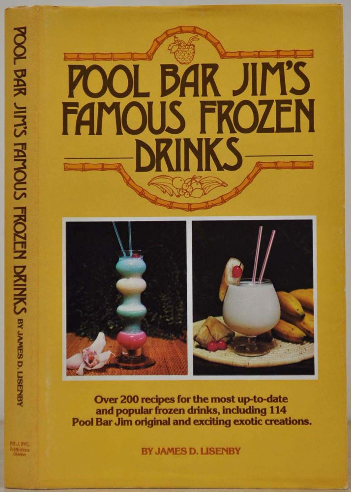 POOL BAR JIM'S FAMOUS FROZEN DRINKS. Signed and inscribed by Pool Bar Jim. James D. Lisenby.