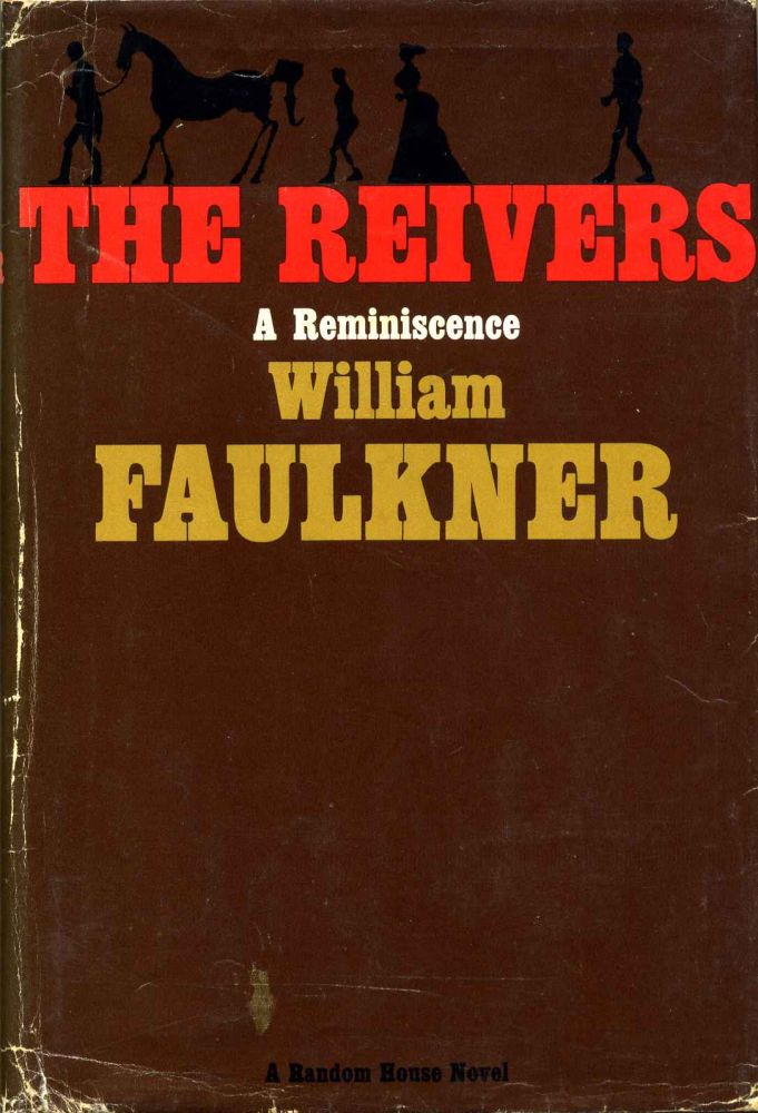 THE REIVERS. A Reminiscence. William Faulkner.
