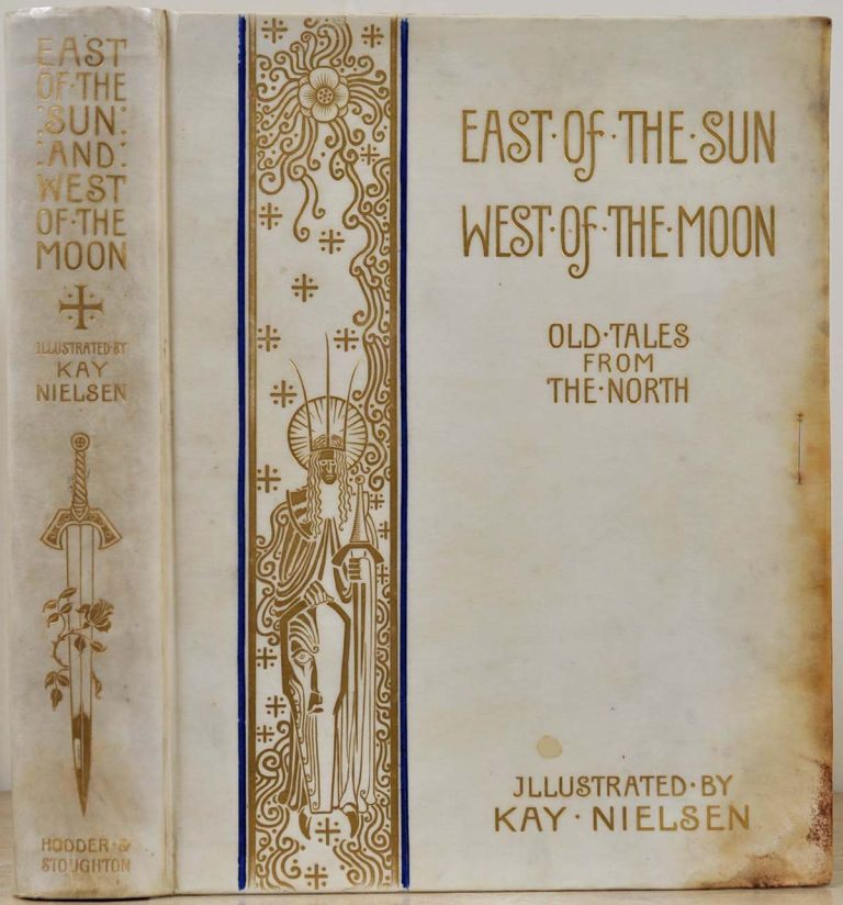EAST OF THE SUN AND WEST OF THE MOON. Old Tales from the North. Limited and numbered edition signed by Kay Nielsen. Kay Nielsen.