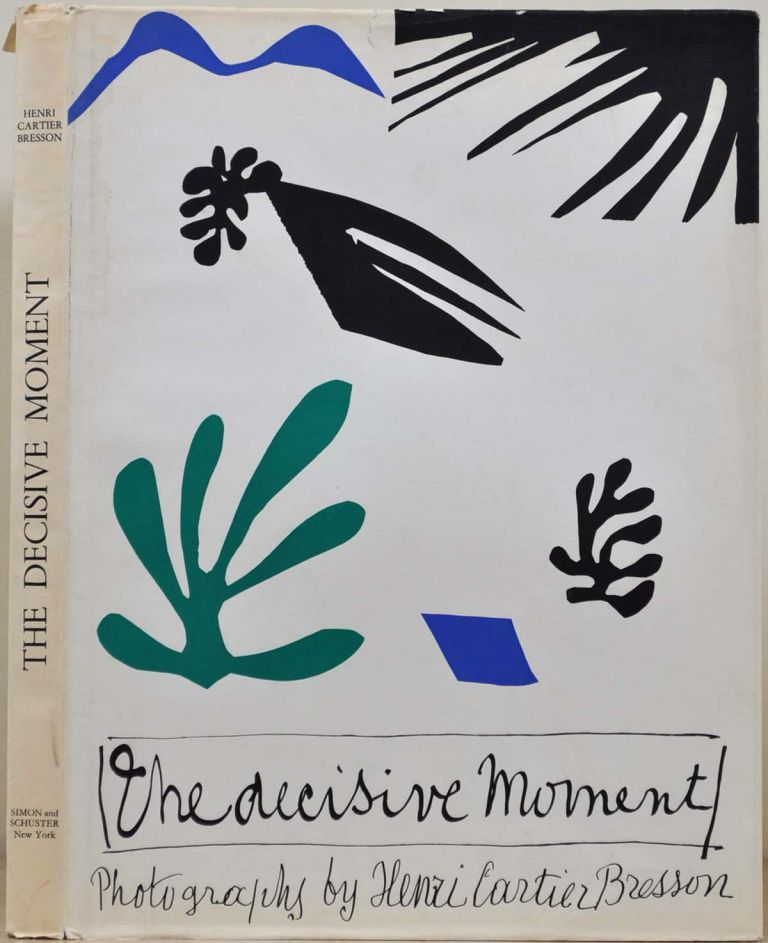 THE DECISIVE MOMENT. Photography by Henri Cartier-Bresson. Henri Cartier-Bresson.