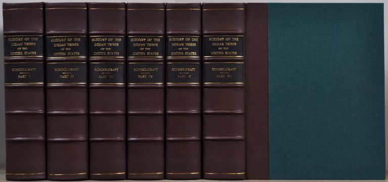 HISTORICAL AND STATISTICAL INFORMATION, RESPECTING THE HISTORY, CONDITION AND PROSPECTS OF THE INDIAN TRIBES OF THE UNITED STATES... Six volume set. Henry R. Schoolcraft.