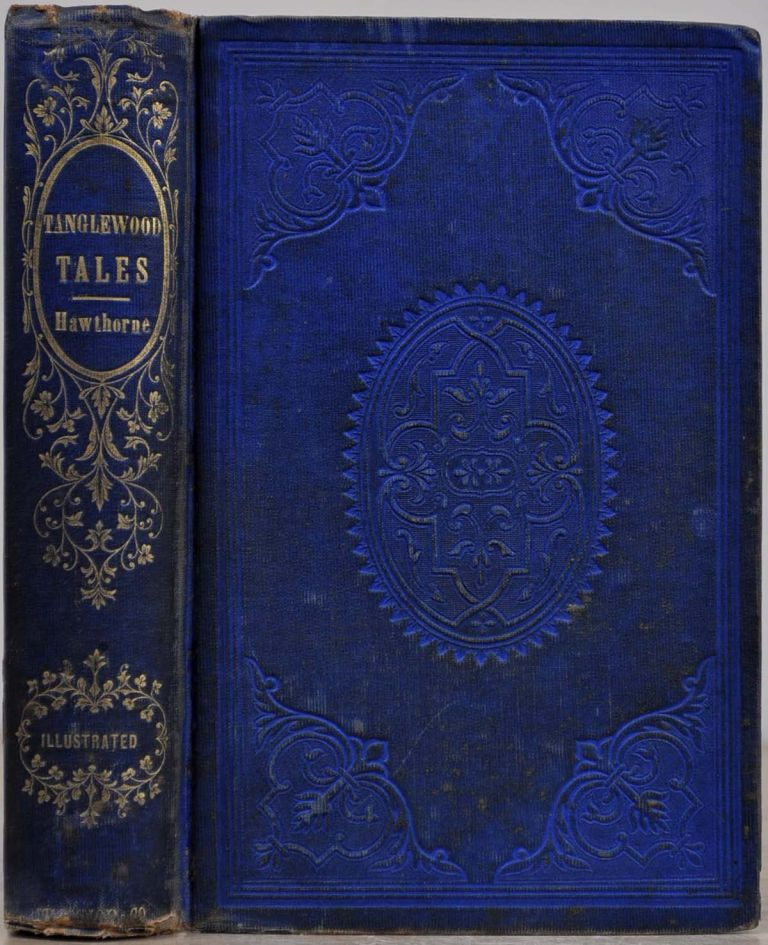 TANGLEWOOD TALES, FOR GIRLS AND BOYS; Being A Second Wonder-Book. Nathaniel Hawthorne.