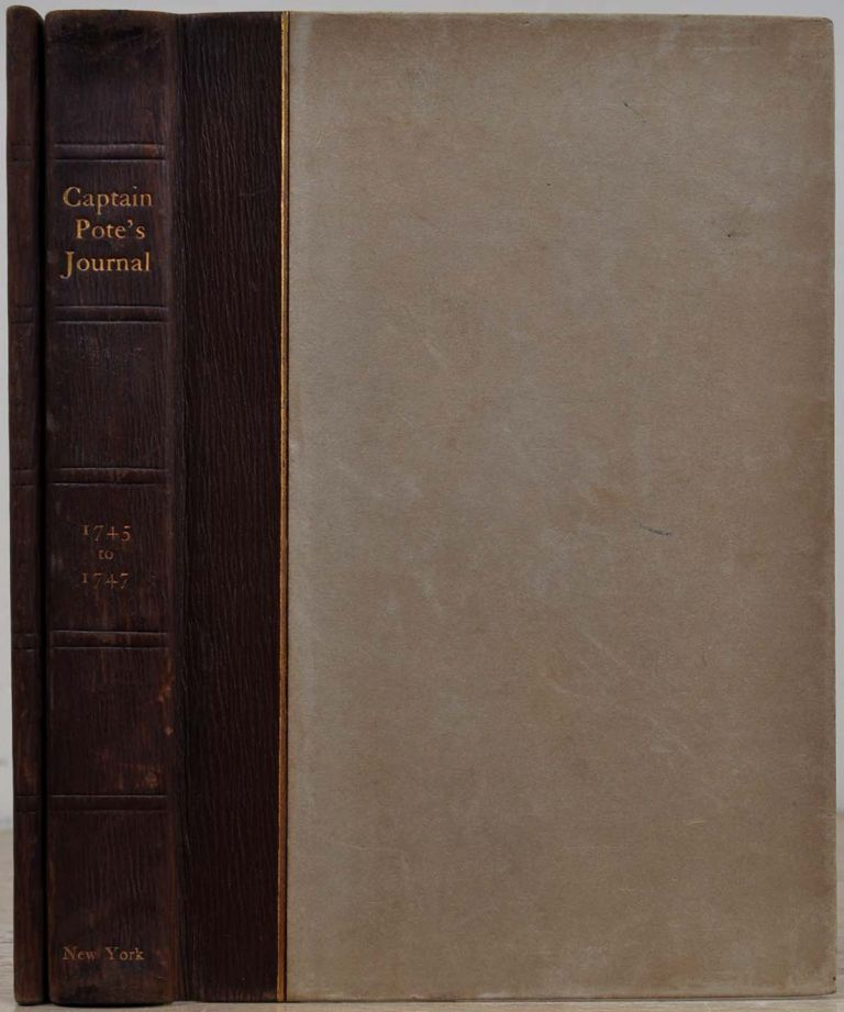 THE JOURNAL OF CAPTAIN WILLIAM POTE, Jr. During His Captivity In the French and Indian War from May, 1745, to August, 1747. William Jr Pote.