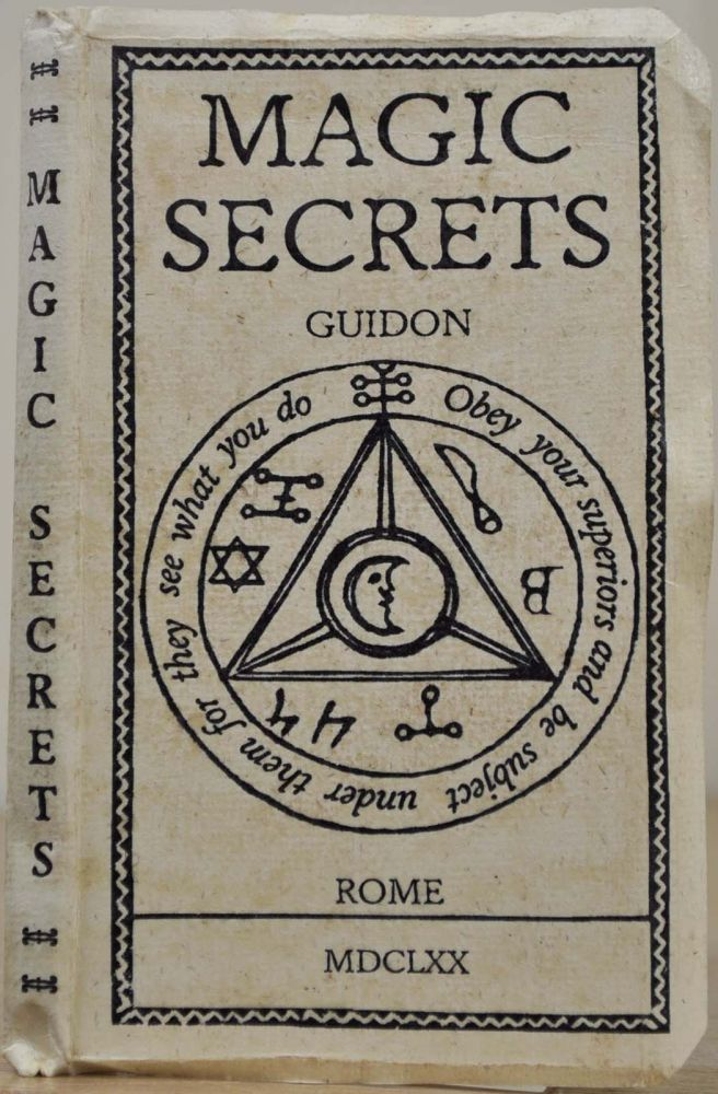 MAGIC SECRETS AND COUNTER-CHARMS OF GUIDON. Practitioner of Healing by Occult Means. Guidon.