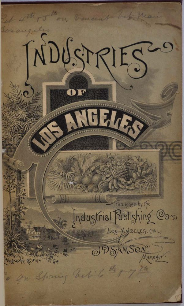 THE INDUSTRIES OF LOS ANGELES, CALIFORNIA. Her Resources, Advantages and Facilities In Trade, Commerce and Manufactures, Together with a Brief Account of Her Representative Establishments. Thomas A. Richardson.
