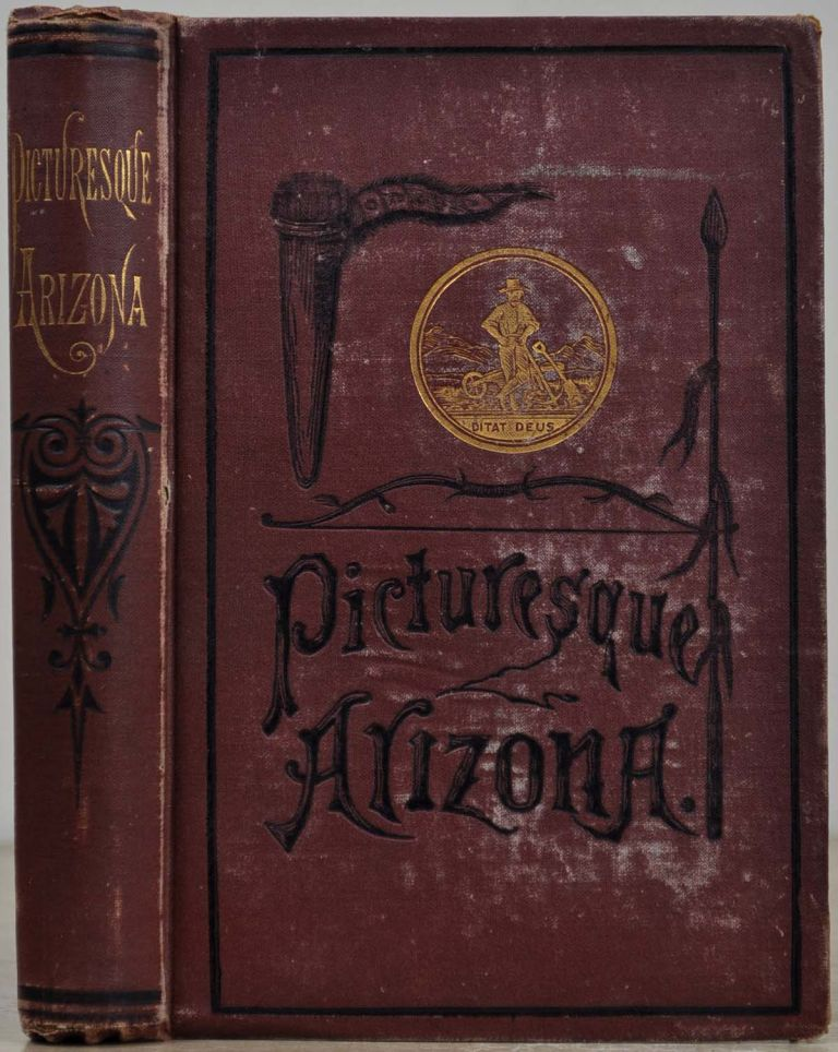 PICTURESQUE ARIZONA. Being the Result of Travels and Observations in Arizona During the Fall and Winter of 1877. Signed by Joseph Fish, early Mormon settler. E. Conklin.