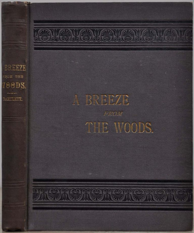 A BREEZE FROM THE WOODS. W. C. Bartlett.