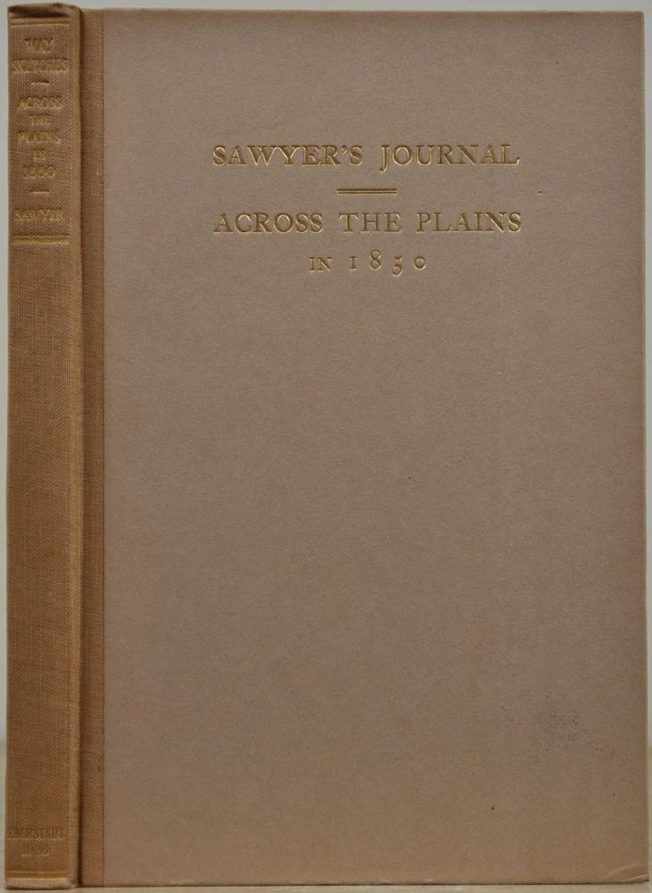 WAY SKETCHES. Containing Incidents of Travel Across the Plains. From St. Joseph to California in 1850. Letters Describing Life and Conditions in the Gold Regions. Lorenzo Sawyer, Edward Eberstadt.