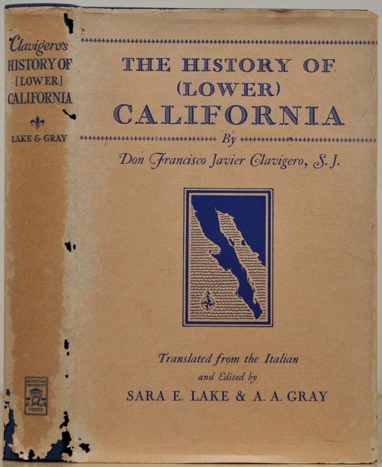 THE HISTORY OF [LOWER] CALIFORNIA. Don Francisco Javier Clavigero.