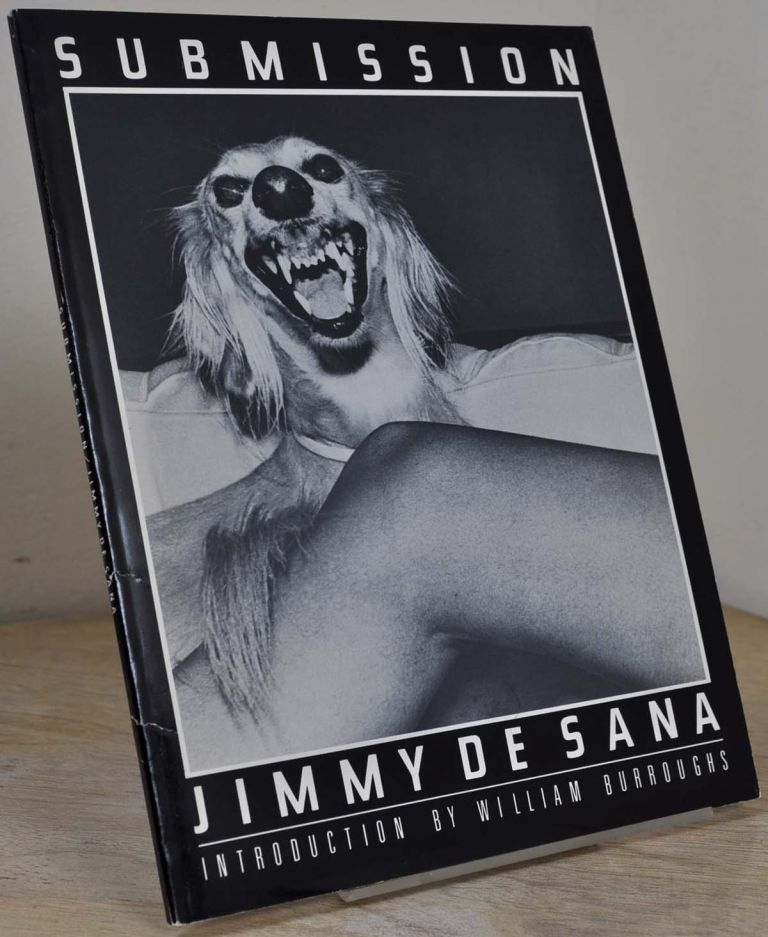 SUBMISSION. Selected Photographs 1977-1978. Signed by Jimmy De Sano. Jimmy De Sano, William Burroughs.
