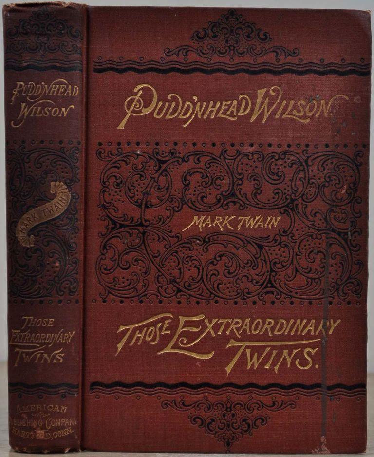 THE TRAGEDY OF PUDD'NHEAD WILSON and the Comedy Those Extraordinary Twins. Mark Twain.