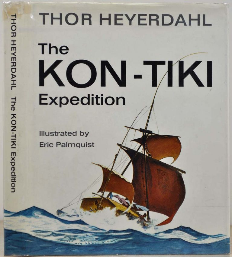THE KON-TIKI EXPEDITION. Signed by Thor Heyerdahl. Thor Heyerdahl.