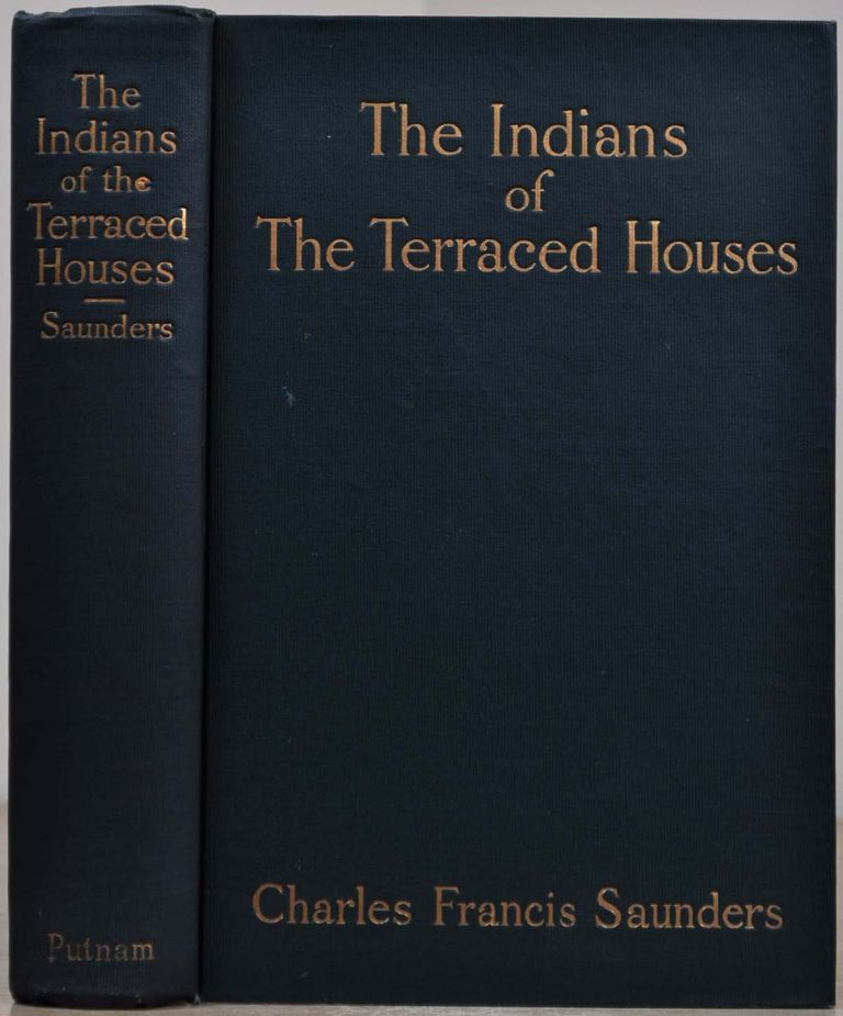 THE INDIANS OF THE TERRACED HOUSES. Charles Francis Saunders.