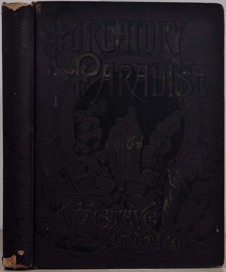 PURGATORY AND PARADISE. Translated by the Rev. Henry Francis Cary, M.A. from the original of Dante Alighieri and Illustrated with the Designs of M. Gustave Dore. New Edition with Critical and Explanatory Notes. Dante Alighieri, Gustave Dore.