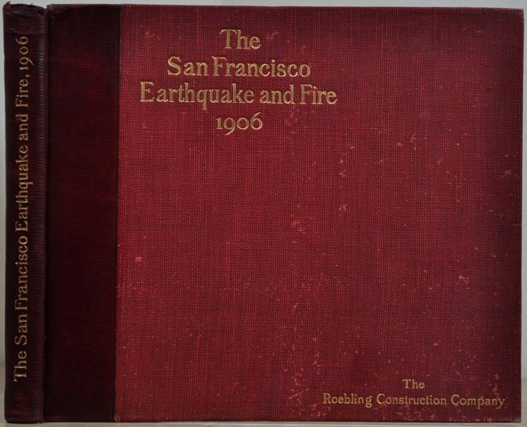 THE SAN FRANCISCO EARTHQUAKE AND FIRE. A Brief History of the Disaster. A Presentation of Facts and Resulting Phenomena, with Special Reference to the Efficiency of Building Materials [and] Lessons of the Disaster. A. L. A. Himmelwright.