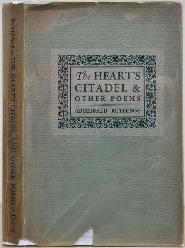 THE HEART'S CITADEL and Other Poems. Signed by Archibald Rutledge. Archibald Rutledge.
