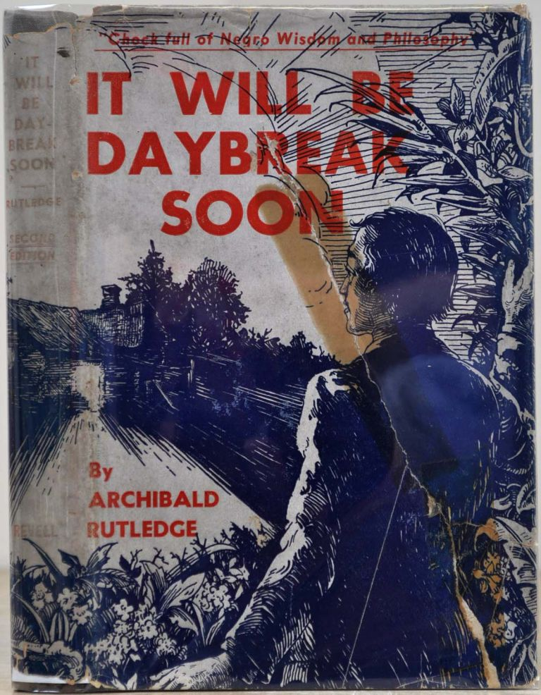 IT WILL BE DAYBREAK SOON. Archibald Rutledge.