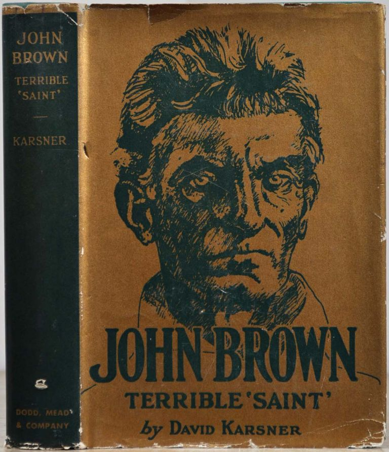 Karsner, David. JOHN BROWN TERRIBLE 'SAINT'.
