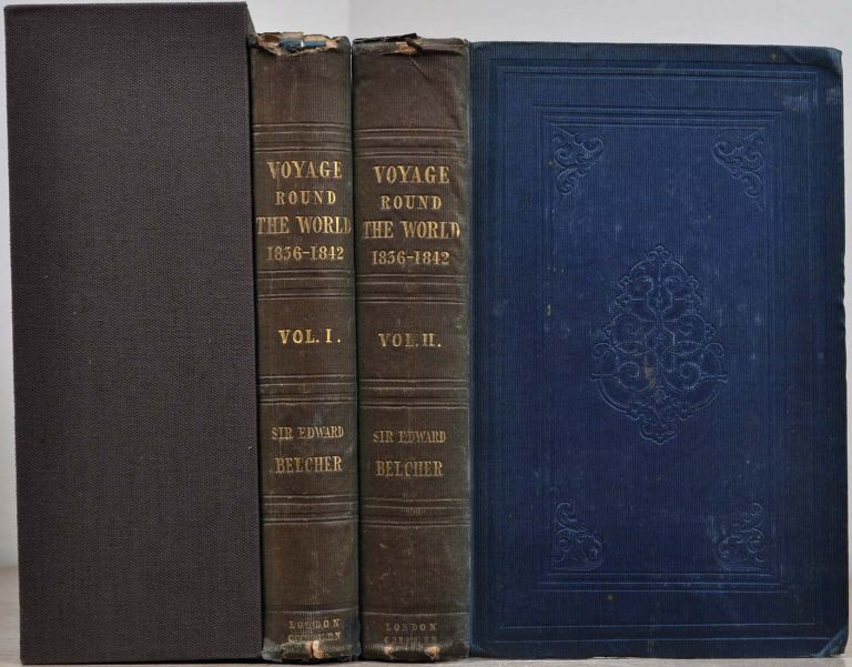 NARRATIVE OF A VOYAGE ROUND THE WORLD, Performed In Her Majesty's Ship Sulphur, During the Years 1836-1842, Including Details of the Naval Operations in China, From Dec. 1840, to Nov. 1841. Two volume set. Captain Sir Edward Belcher.