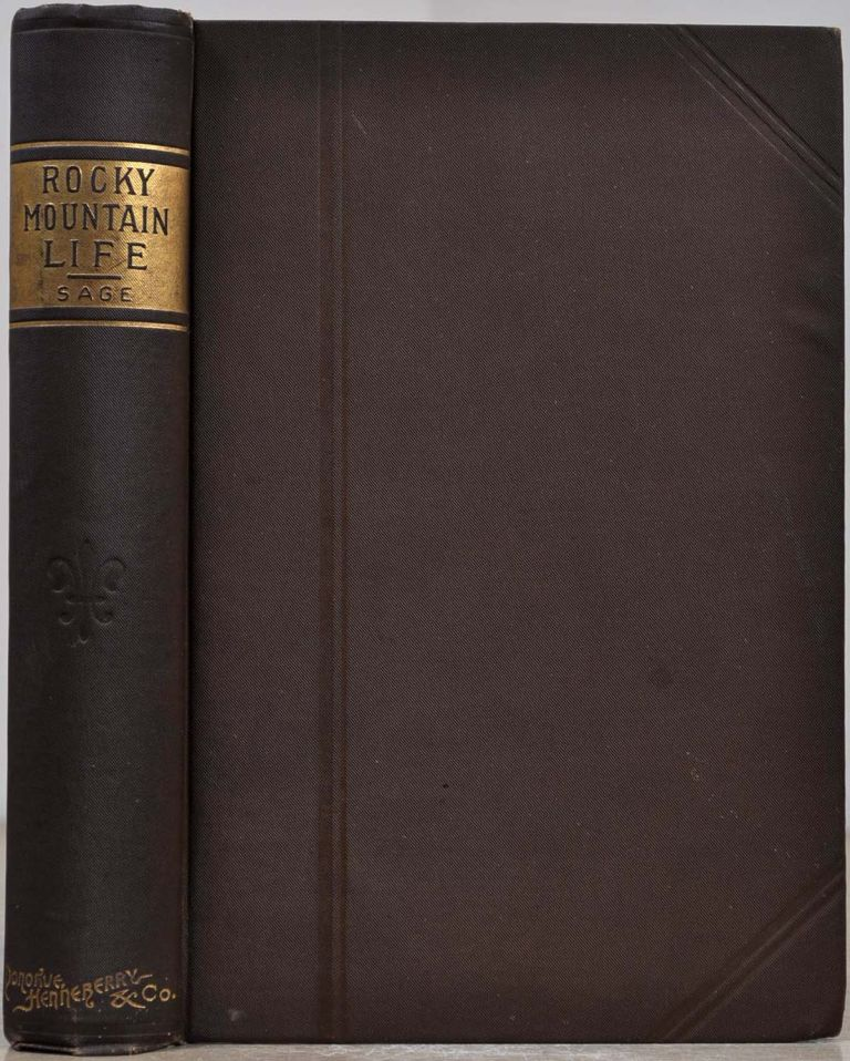 ROCKY MOUNTAIN LIFE; or, Startling Scenes and Perilous Adventures In the Far West. Rufus B. Sage.