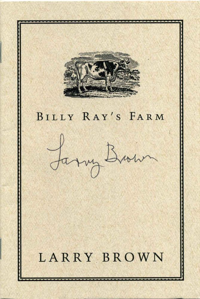 BILLY RAY'S FARM. Limited edition excerpt signed by Larry Brown. Larry Brown.
