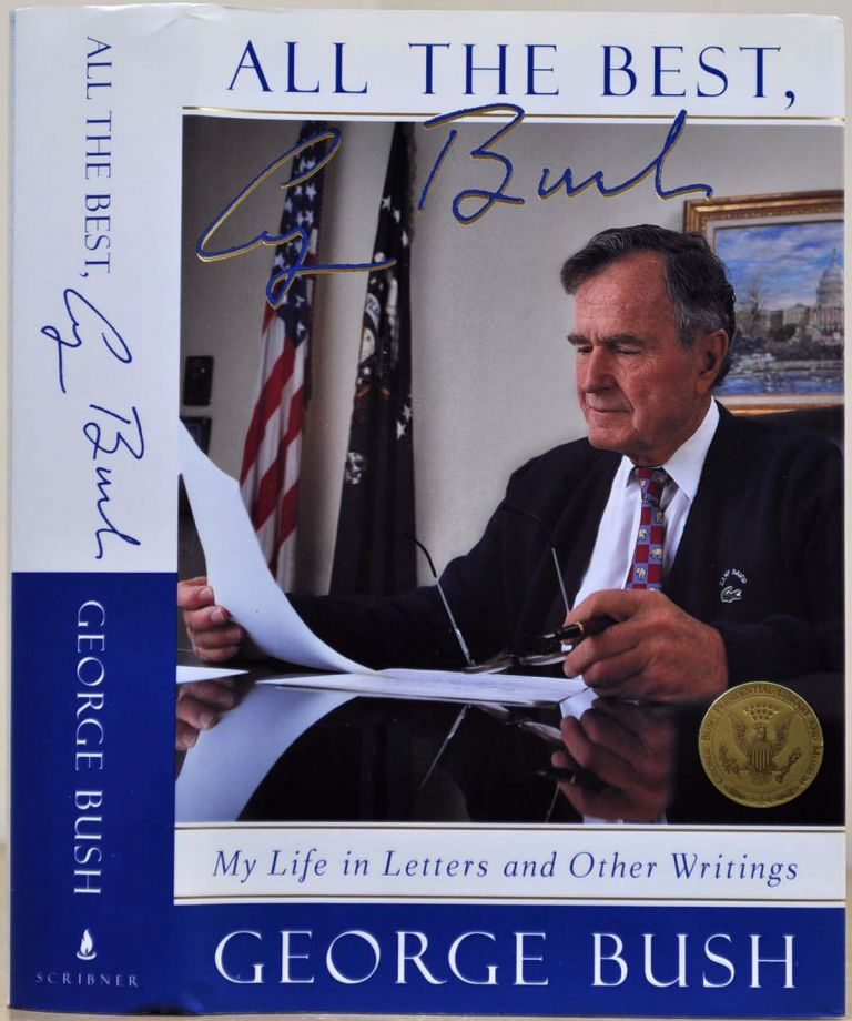 ALL THE BEST. My Life in Letters and Other Writings. With a bookplate signed by George Bush. George Bush.