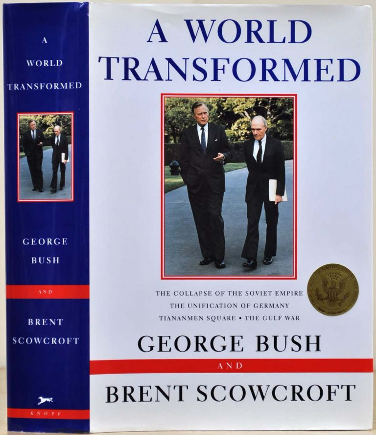 A WORLD TRANSFORMED. With a bookplate signed by George Bush and Brent Scowcroft. George Bush, Brent Scowcroft.
