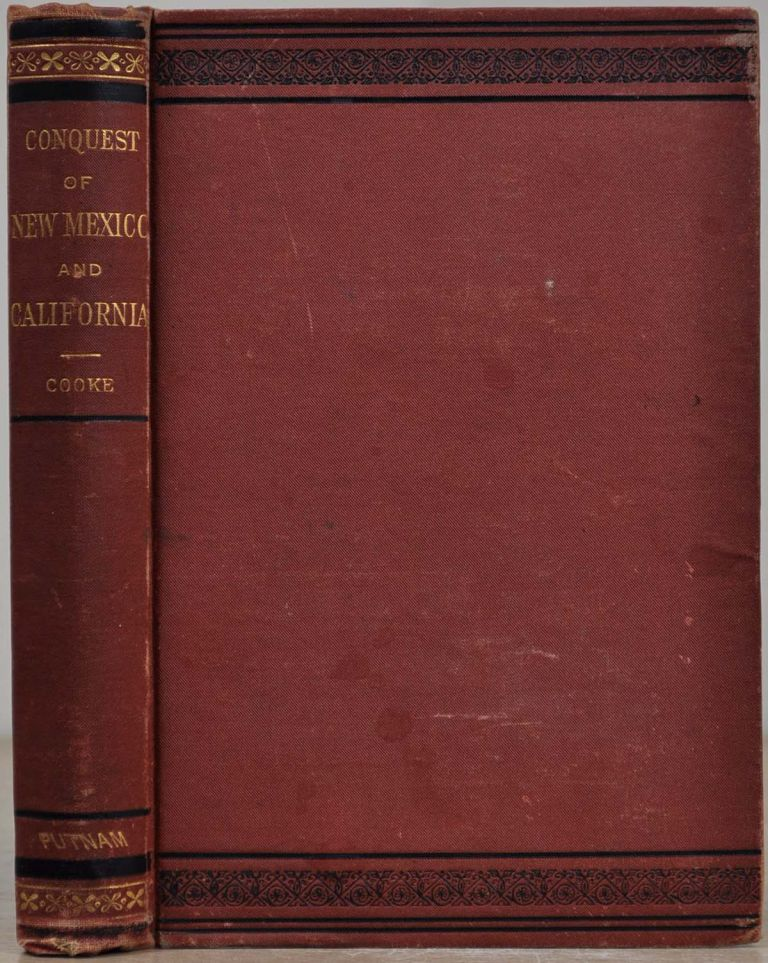 THE CONQUEST OF NEW MEXICO AND CALIFORNIA; An Historical and Personal Narrative. P. St. George Cooke.