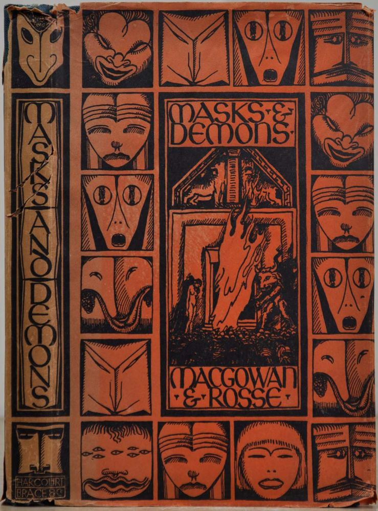 MASKS AND DEMONS. Kenneth MacGowan, Herman Rosse.