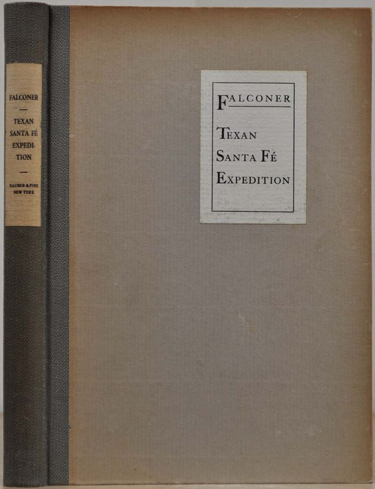LETTERS AND NOTES ON THE TEXAN SANTA FE EXPEDITION 1841-1842. Thomas Falconer.