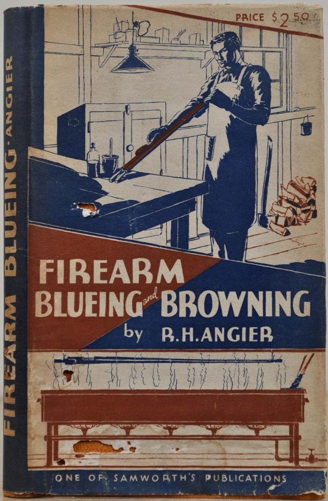 FIREARM BLUEING AND BROWNING. R. H. Angier.