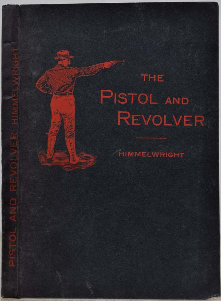 PISTOL AND REVOLVER. A. L. A. Himmelwright.