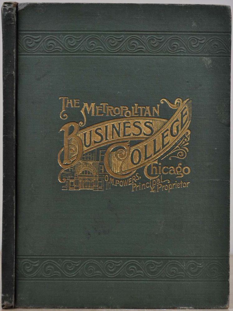EIGHTEENTH ANNUAL PROSPECTUS OF THE METROPOLITAN BUSINESS COLLEGE, Powers Building, Cor. Michigan Ave. and Monroe St. Chicago. O. M. Powers.