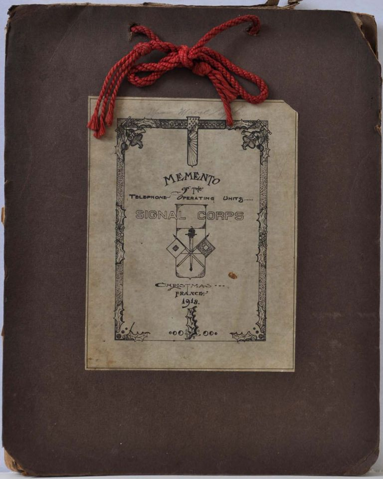 MEMENTO OF THE TELEPHONE OPERATING UNITS. Signal Corps. Christmas, France 1918. American Expeditionary Forces, Roy H. Coles, John J. Pershing.